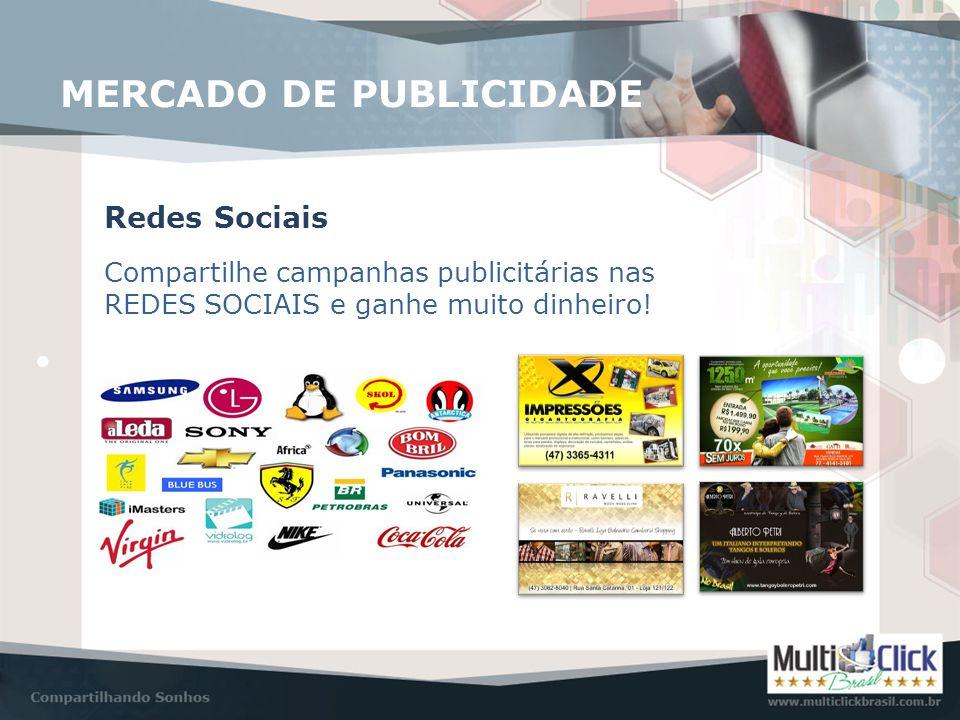 MERCADO DE PUBLICIDADE Redes Sociais Compartilhe campanhas publicitárias nas REDES SOCIAIS e ganhe muito dinheiro!