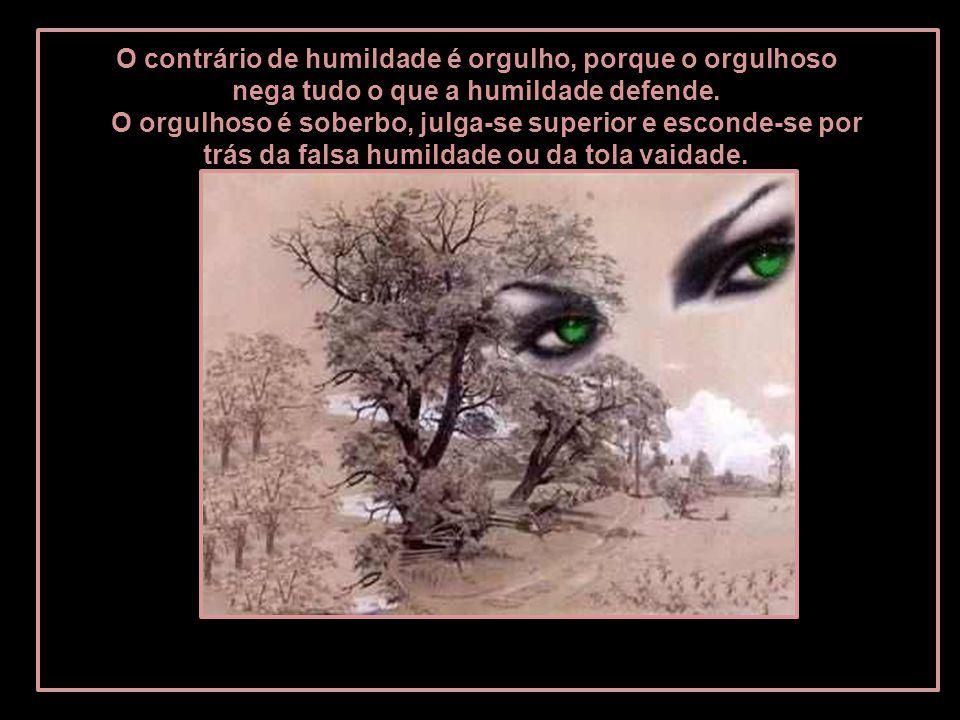 A verdadeira humildade é firme, segura, sóbria, e jamais compartilha com a hipocrisia, falsidade ou com a pieguice. A humildade é a mais nobre de toda