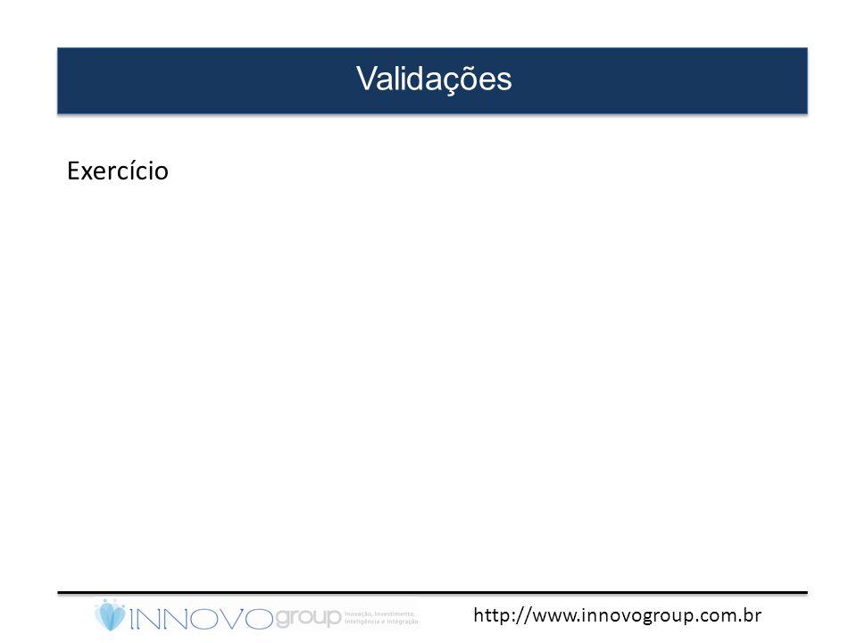 http://www.innovogroup.com.br Validações Exercício