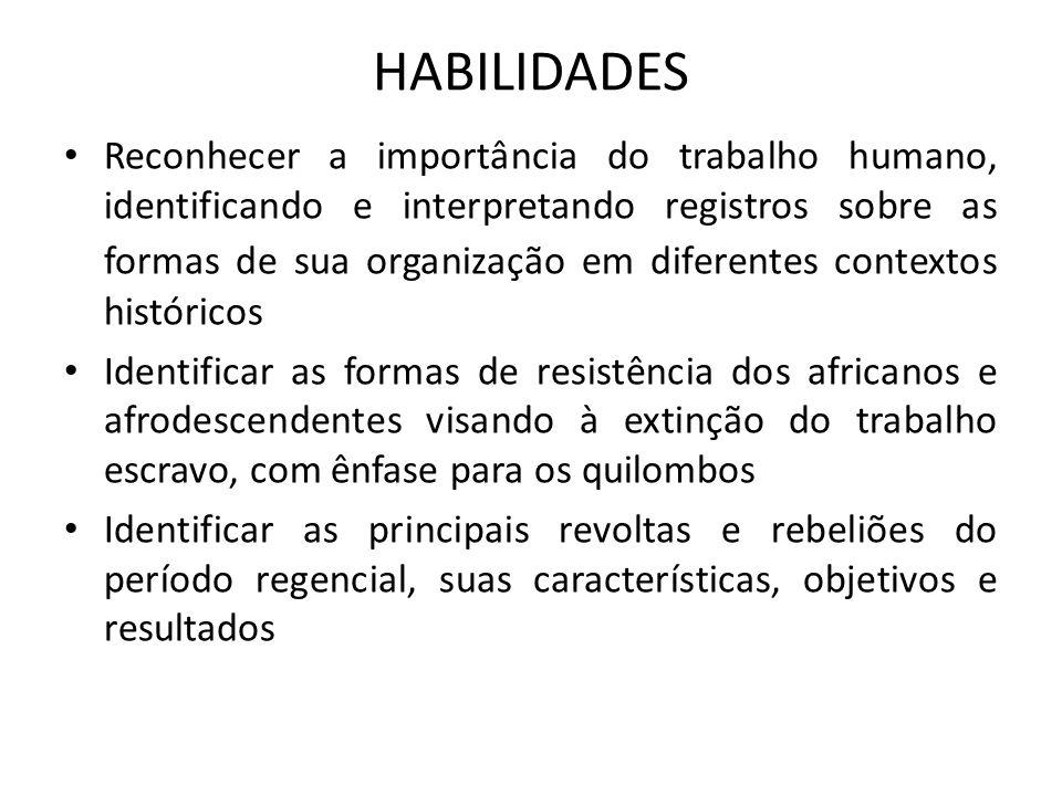 HABILIDADES • Reconhecer a importância do trabalho humano, identificando e interpretando registros sobre as formas de sua organização em diferentes co