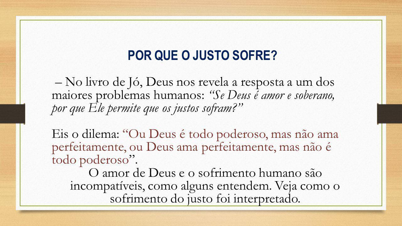 """POR QUE O JUSTO SOFRE? – No livro de Jó, Deus nos revela a resposta a um dos maiores problemas humanos: """"Se Deus é amor e soberano, por que Ele permit"""