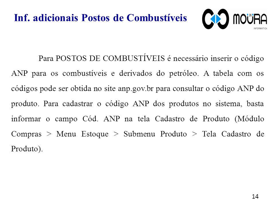 Para POSTOS DE COMBUSTÍVEIS é necessário inserir o código ANP para os combustíveis e derivados do petróleo.