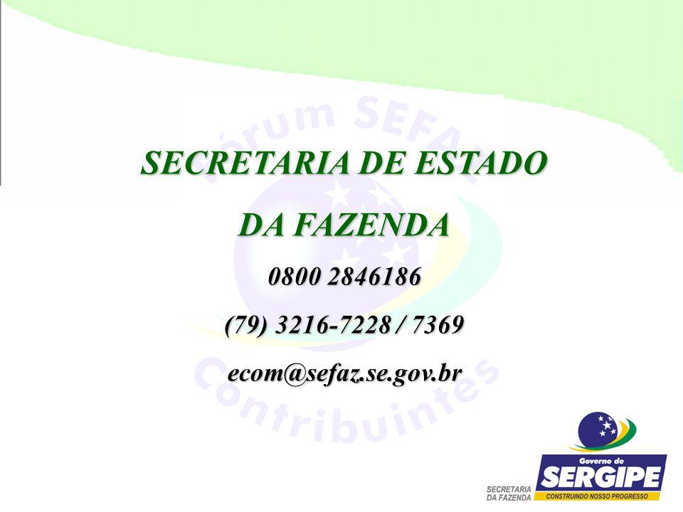 SECRETARIA DE ESTADO DA FAZENDA 0800 2846186 (79) 3216-7228 / 7369 ecom@sefaz.se.gov.br
