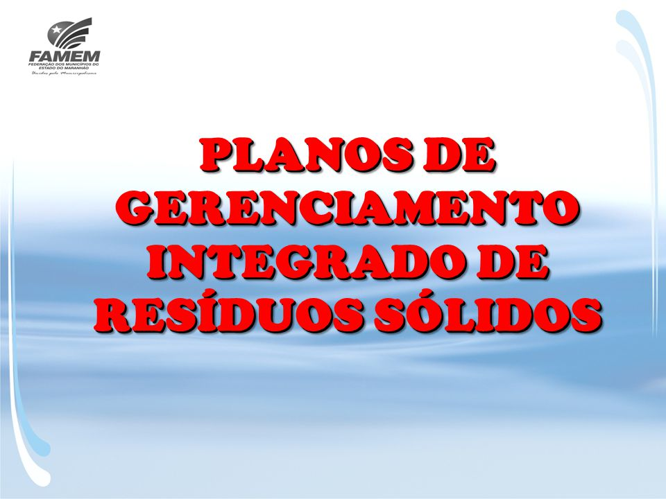 PLANOS DE GERENCIAMENTO INTEGRADO DE RESÍDUOS SÓLIDOS