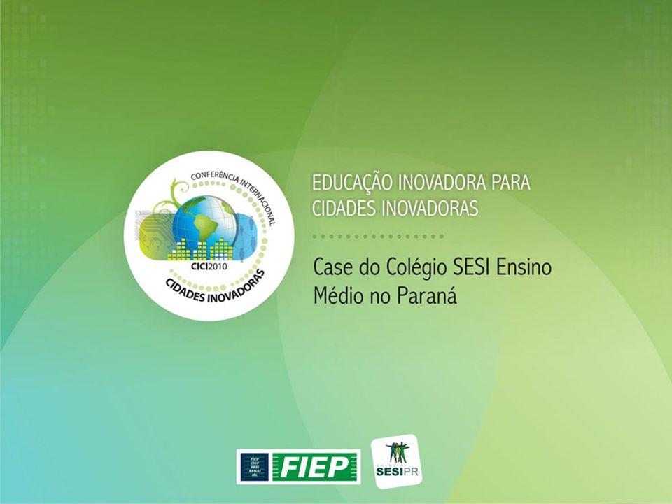 Educação Inovadora para Cidades Inovadoras: Case do Colégio SESI Ensino Médio no Paraná
