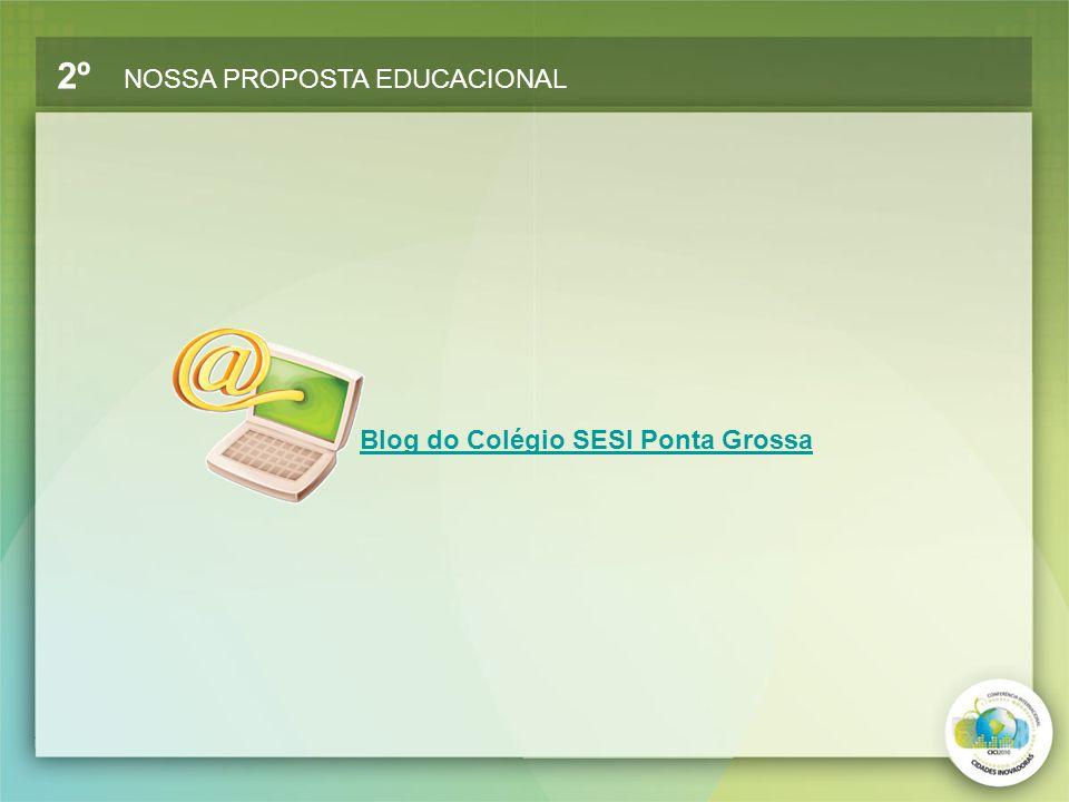 Blog do Colégio SESI Ponta Grossa 2º NOSSA PROPOSTA EDUCACIONAL