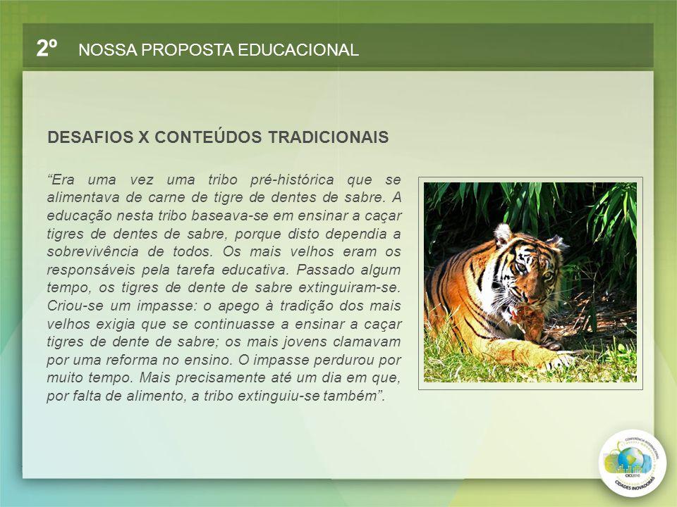 """""""Era uma vez uma tribo pré-histórica que se alimentava de carne de tigre de dentes de sabre. A educação nesta tribo baseava-se em ensinar a caçar tigr"""
