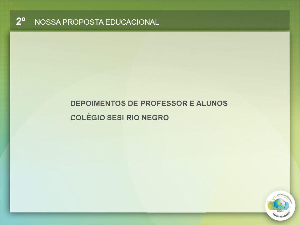 2º NOSSA PROPOSTA EDUCACIONAL DEPOIMENTOS DE PROFESSOR E ALUNOS COLÉGIO SESI RIO NEGRO
