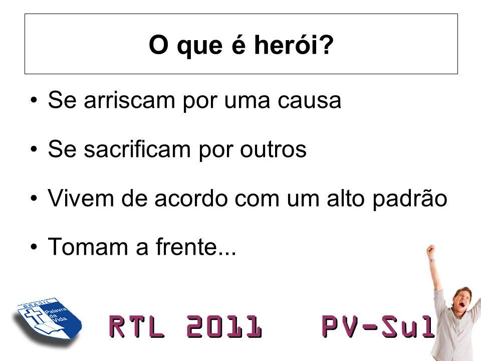 RTL 2011 PV-Sul E herói da fé.O que é.