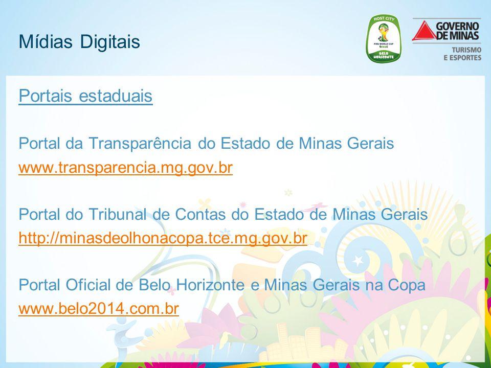 Mídias Digitais Portais estaduais Portal da Transparência do Estado de Minas Gerais www.transparencia.mg.gov.br Portal do Tribunal de Contas do Estado