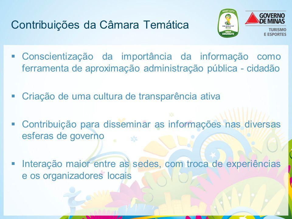 Contribuições da Câmara Temática  Conscientização da importância da informação como ferramenta de aproximação administração pública - cidadão  Criaç
