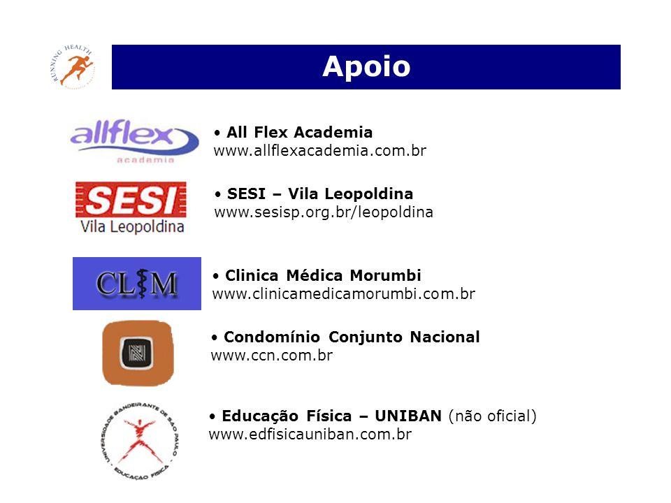 Apoio • All Flex Academia www.allflexacademia.com.br • SESI – Vila Leopoldina www.sesisp.org.br/leopoldina • Clinica Médica Morumbi www.clinicamedicam