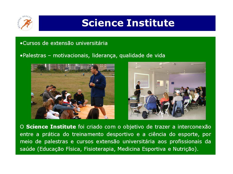 Science Institute •Cursos de extensão universitária •Palestras – motivacionais, liderança, qualidade de vida O Science Institute foi criado com o obje
