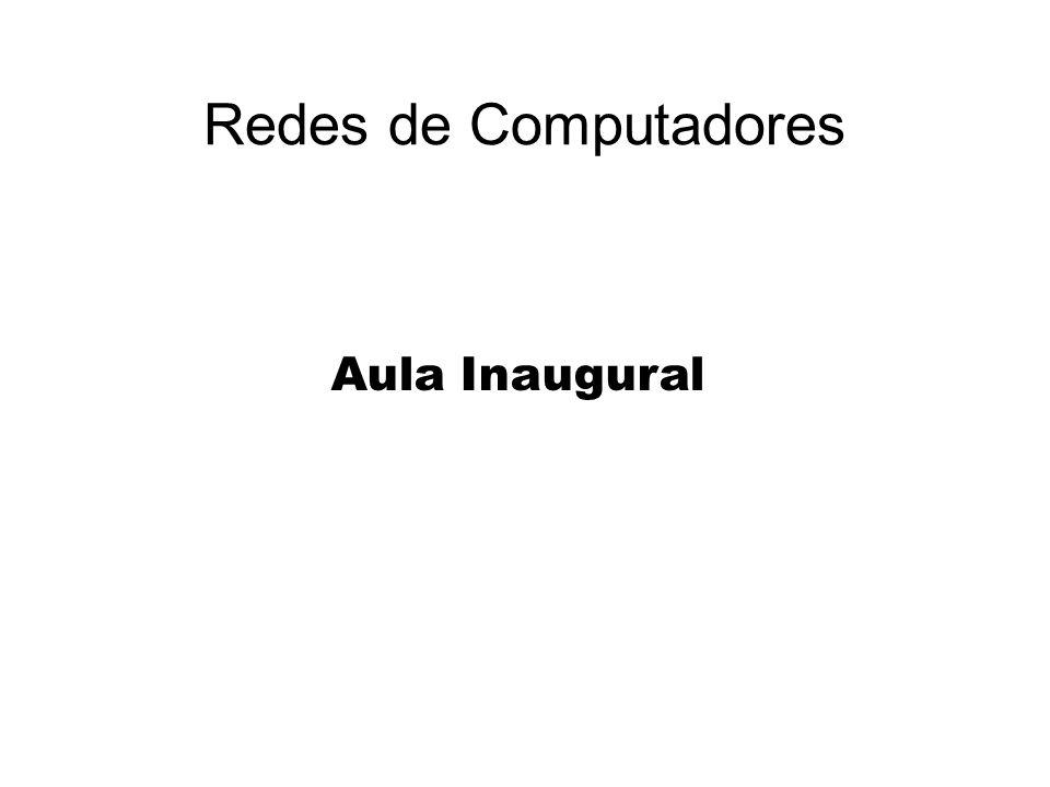 Redes de Computadores Aula Inaugural