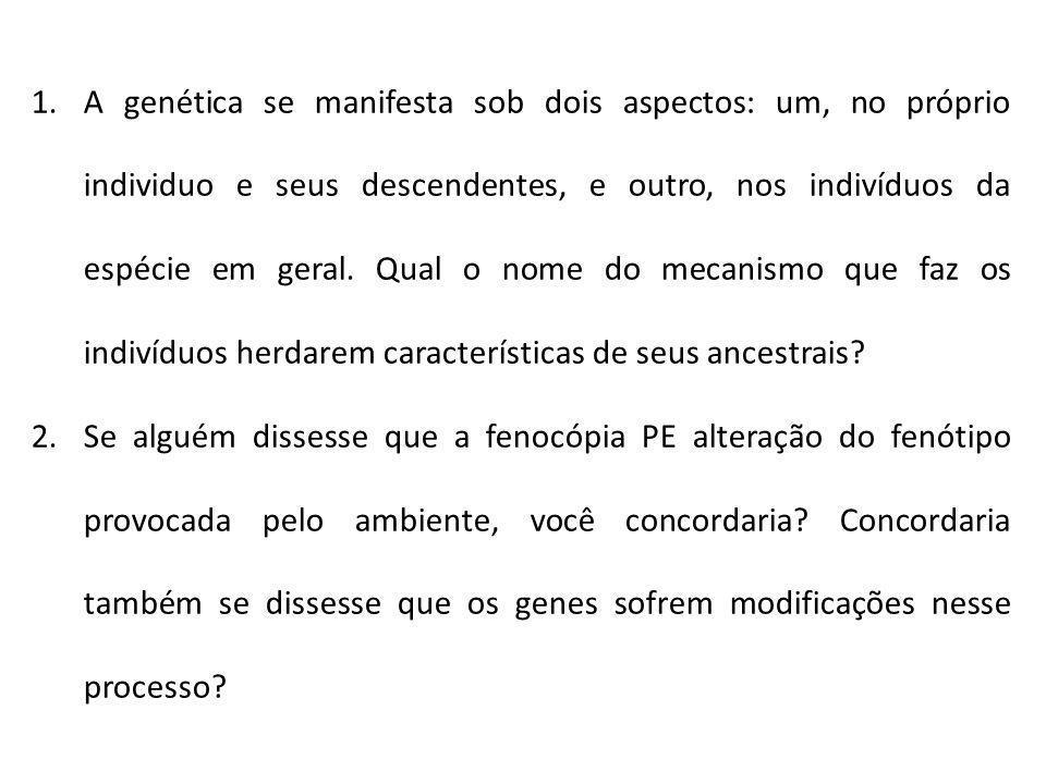 3.Qual frase se refere à expressividade e qual frase se refere à penetrância de genes.