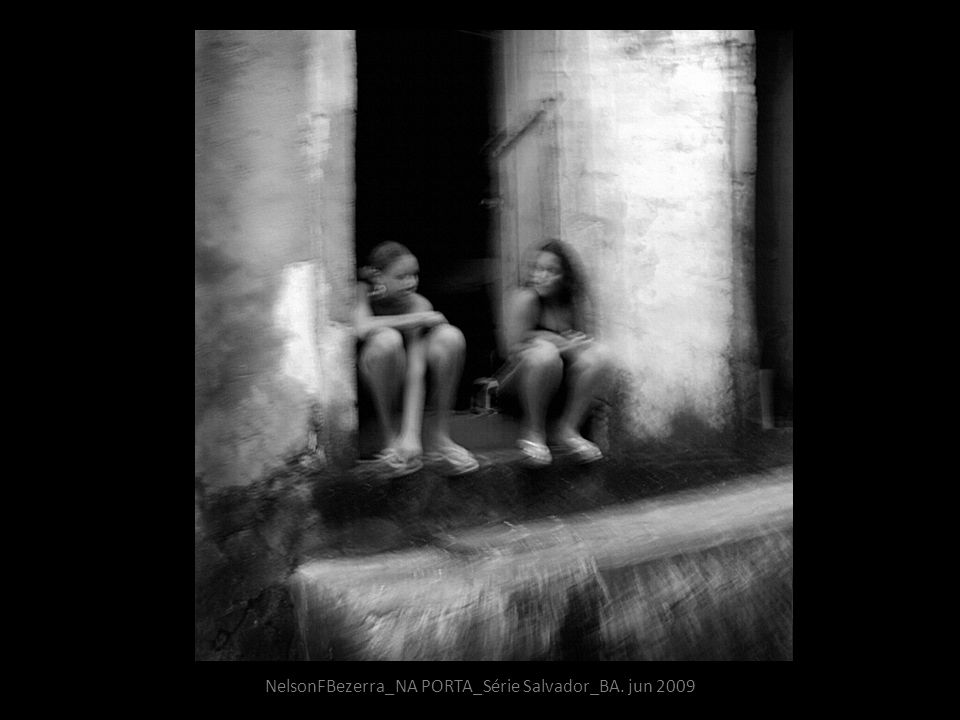 NelsonFBezerra_NA PORTA_Série Salvador_BA. jun 2009