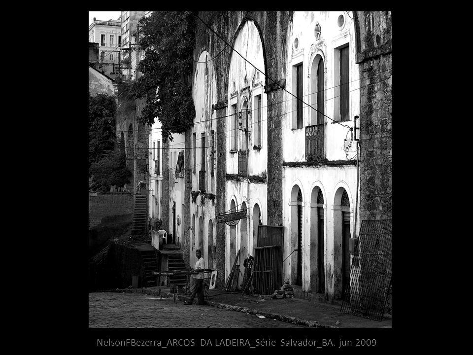 NelsonFBezerra_ARCOS DA LADEIRA_Série Salvador_BA. jun 2009