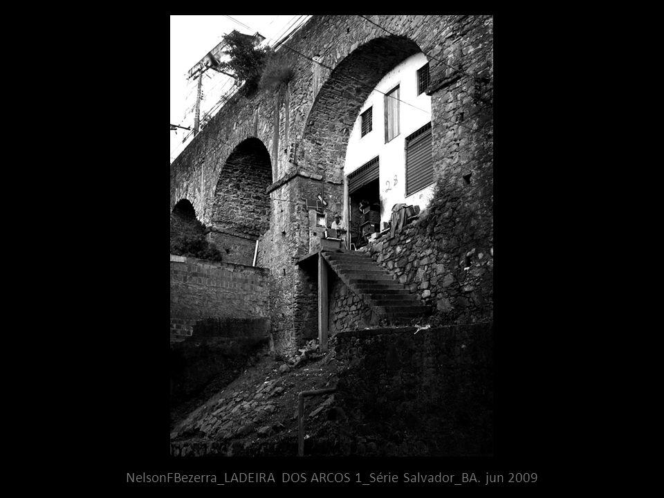NelsonFBezerra_LADEIRA DOS ARCOS 1_Série Salvador_BA. jun 2009
