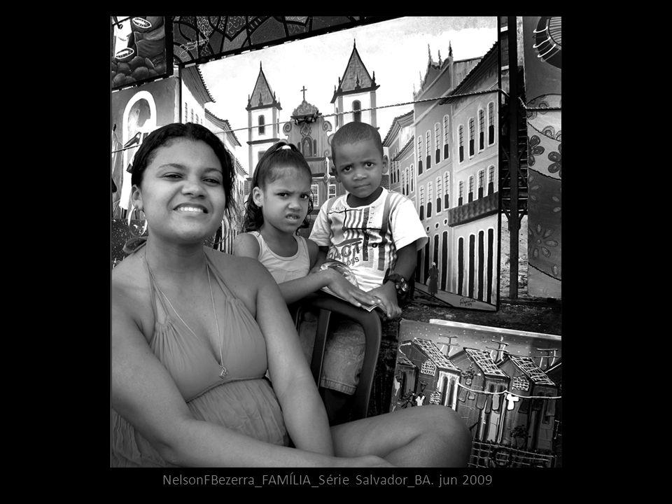 NelsonFBezerra_FAMÍLIA_Série Salvador_BA. jun 2009