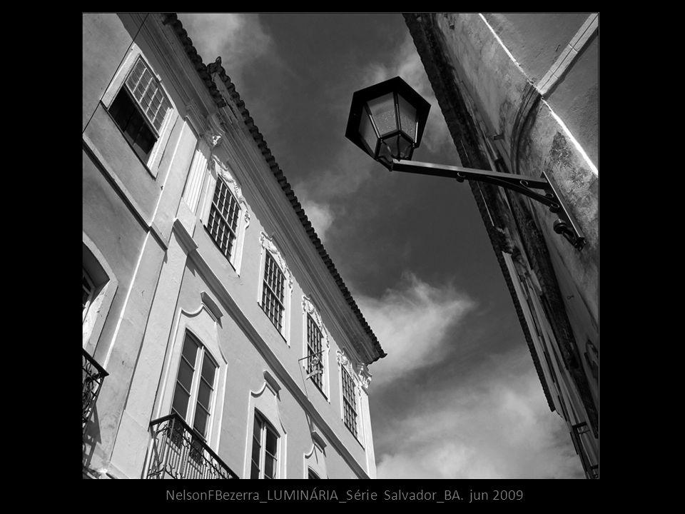 NelsonFBezerra_LUMINÁRIA_Série Salvador_BA. jun 2009