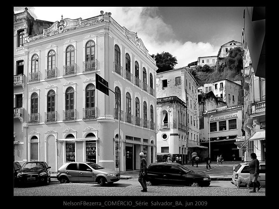 NelsonFBezerra_COMÉRCIO_Série Salvador_BA. jun 2009