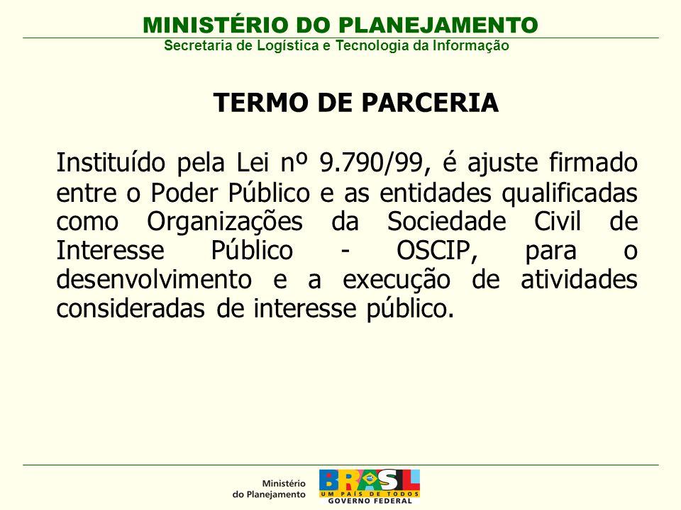 MINISTÉRIO DO PLANEJAMENTO Fonte: SICONV – 05/03/2009