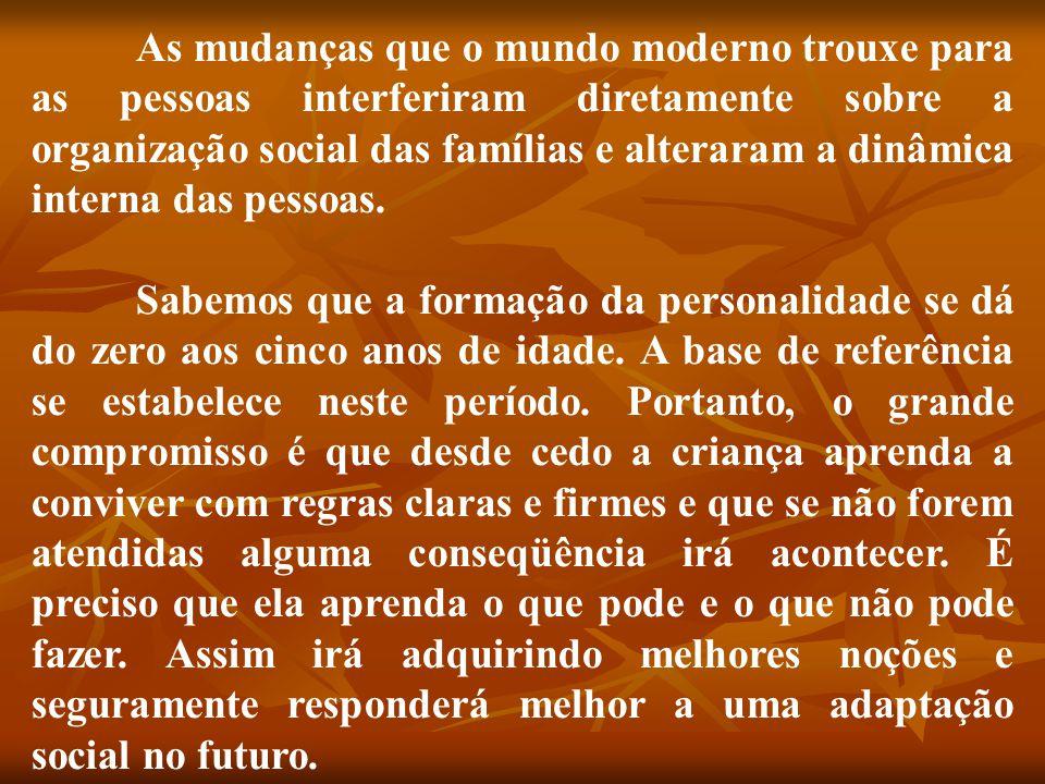 As mudanças que o mundo moderno trouxe para as pessoas interferiram diretamente sobre a organização social das famílias e alteraram a dinâmica interna