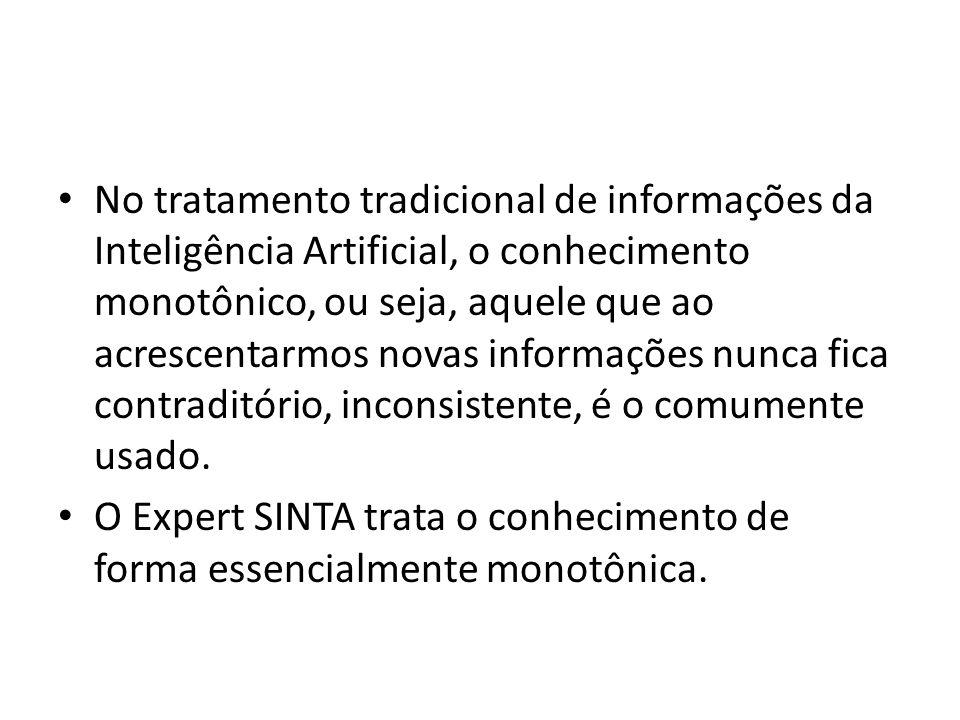 • No tratamento tradicional de informações da Inteligência Artificial, o conhecimento monotônico, ou seja, aquele que ao acrescentarmos novas informaç