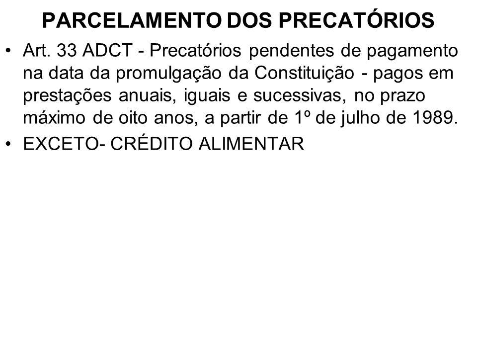 PARCELAMENTO DOS PRECATÓRIOS •Art.
