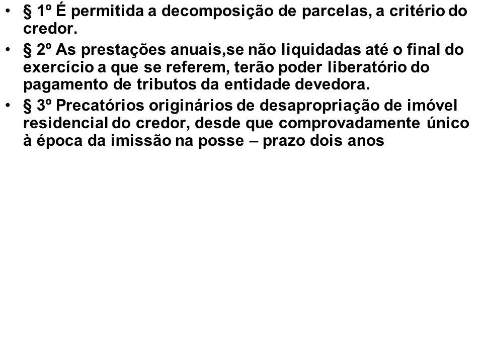•§ 1º É permitida a decomposição de parcelas, a critério do credor.