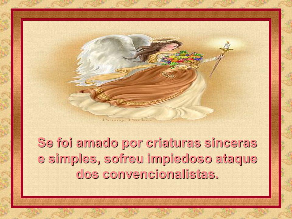 O prudente não receberá aplausos dos imprudentes. O Mestre em sua época não reuniu as simpatias comuns.
