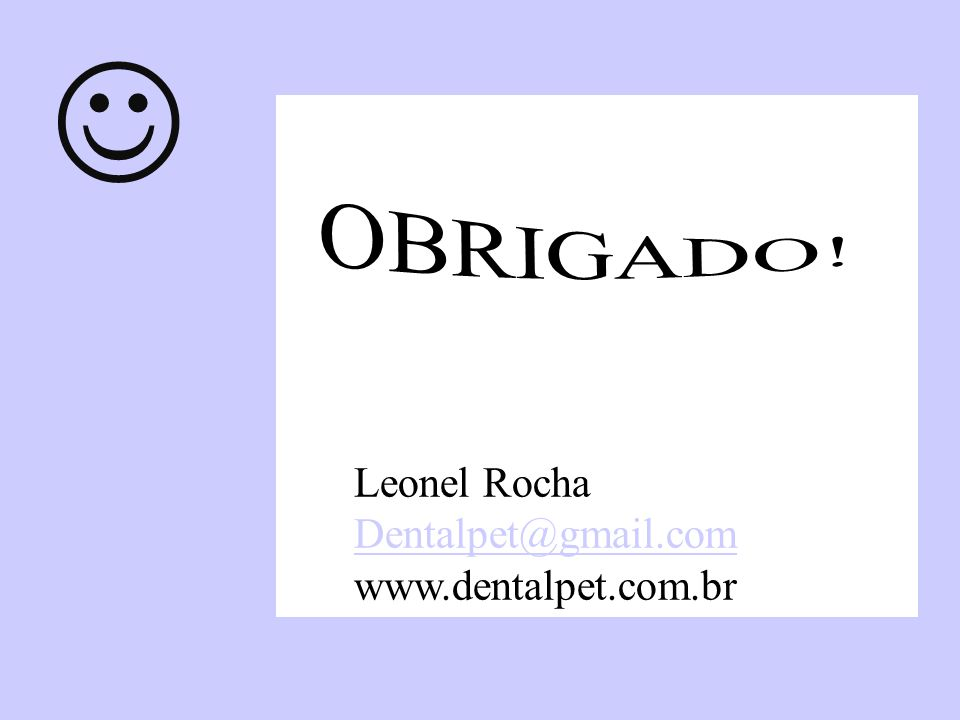  Leonel Rocha Dentalpet@gmail.com www.dentalpet.com.br