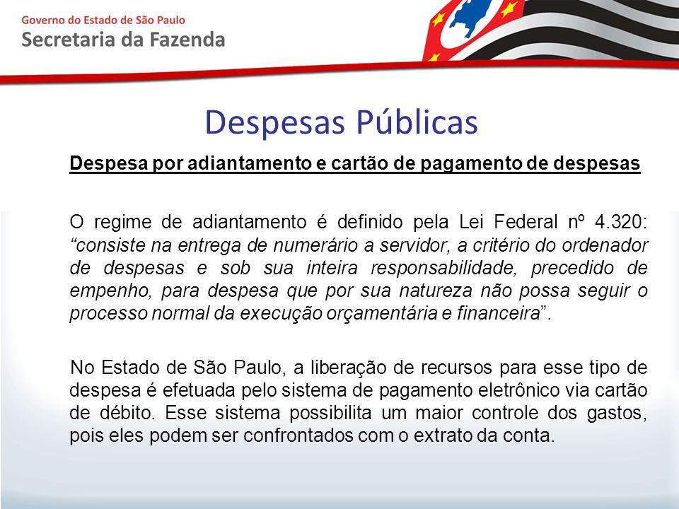 """Despesas Públicas Despesa por adiantamento e cartão de pagamento de despesas O regime de adiantamento é definido pela Lei Federal nº 4.320: """"consiste"""