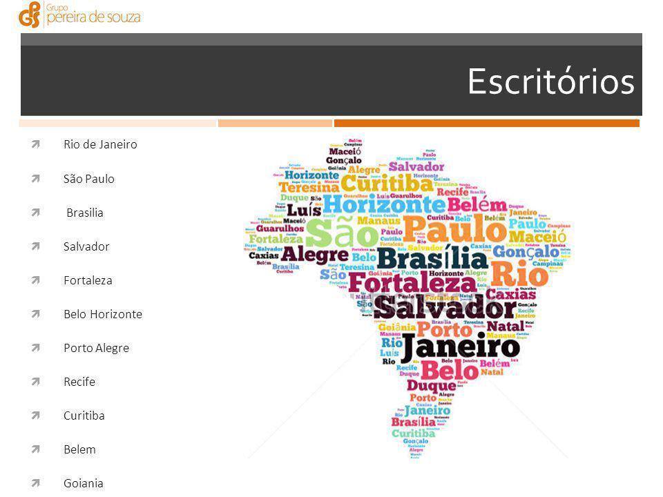 Escritórios  Rio de Janeiro  São Paulo  Brasilia  Salvador  Fortaleza  Belo Horizonte  Porto Alegre  Recife  Curitiba  Belem  Goiania