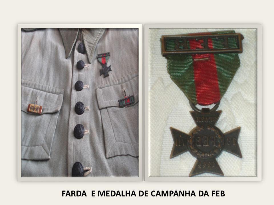FARDA E MEDALHA DE CAMPANHA DA FEB