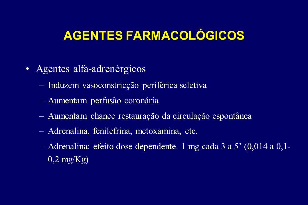 AGENTES FARMACOLÓGICOS •Agentes alfa-adrenérgicos –Induzem vasoconstricção periférica seletiva –Aumentam perfusão coronária –Aumentam chance restauraç