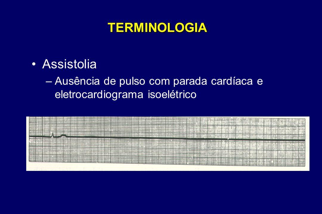 TERMINOLOGIA •Assistolia –Ausência de pulso com parada cardíaca e eletrocardiograma isoelétrico