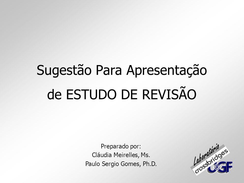 Sugestão Para Apresentação de ESTUDO DE REVISÃO Preparado por: Cláudia Meirelles, Ms.