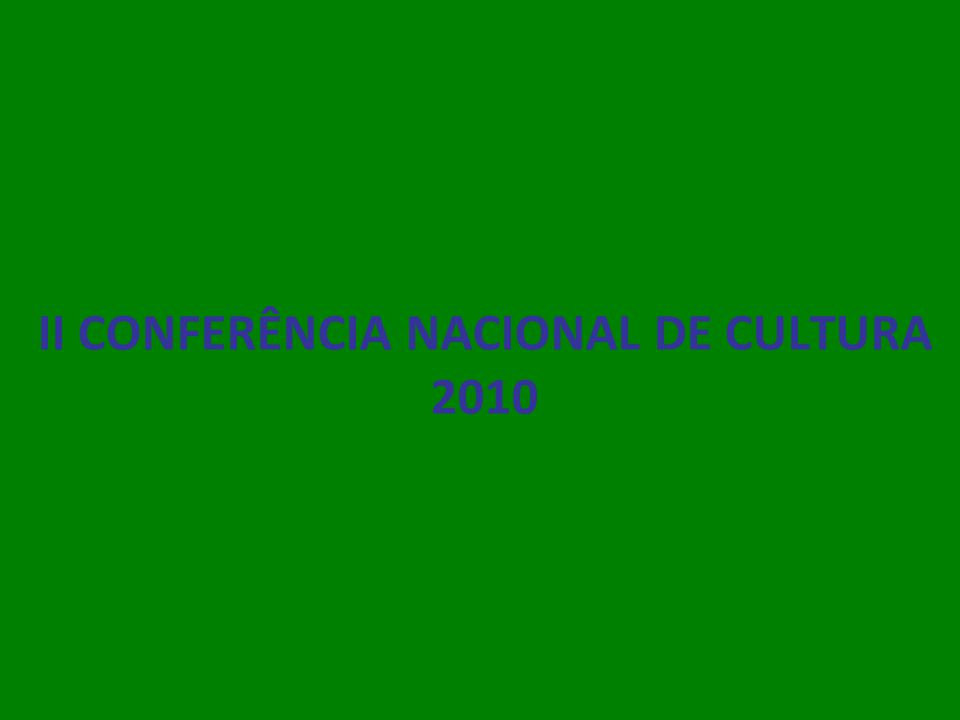 II CONFERÊNCIA NACIONAL DE CULTURA 2010