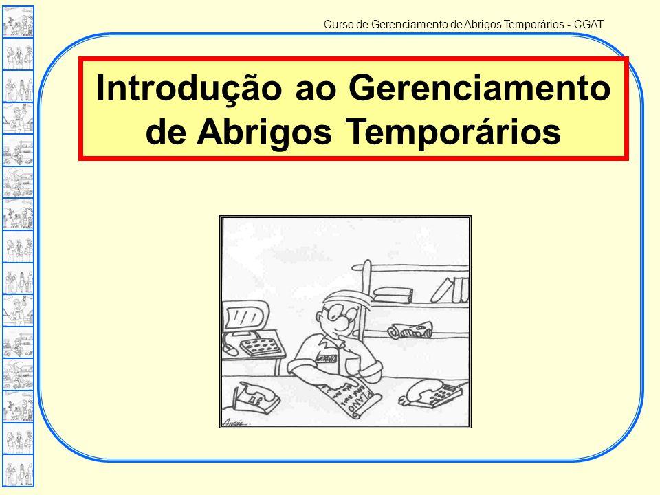 Curso de Gerenciamento de Abrigos Temporários - CGAT Introdução ao Gerenciamento de Abrigos Temporários