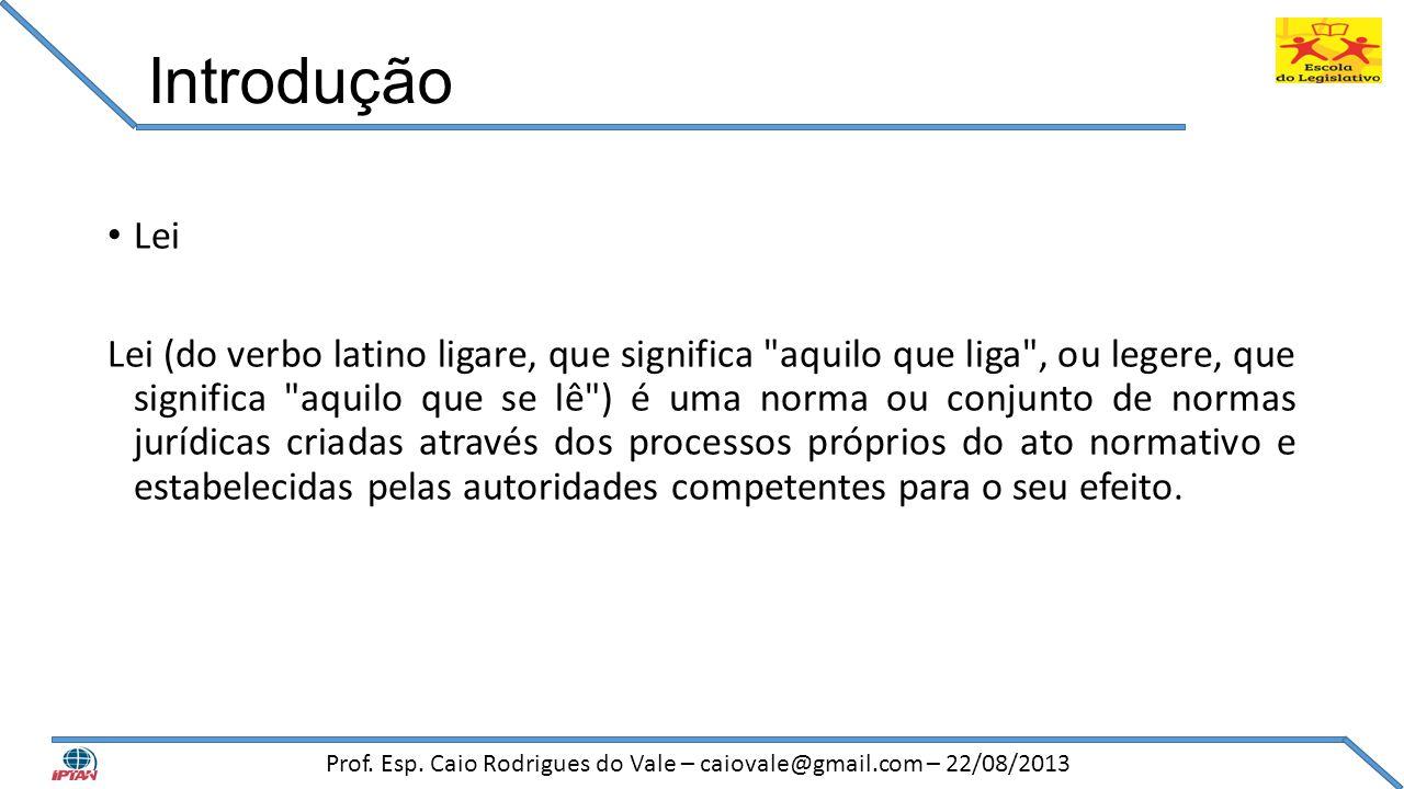 LOA: Aprovação • Ocorrerá por meio de discussão na Câmara Municipal; Prof.