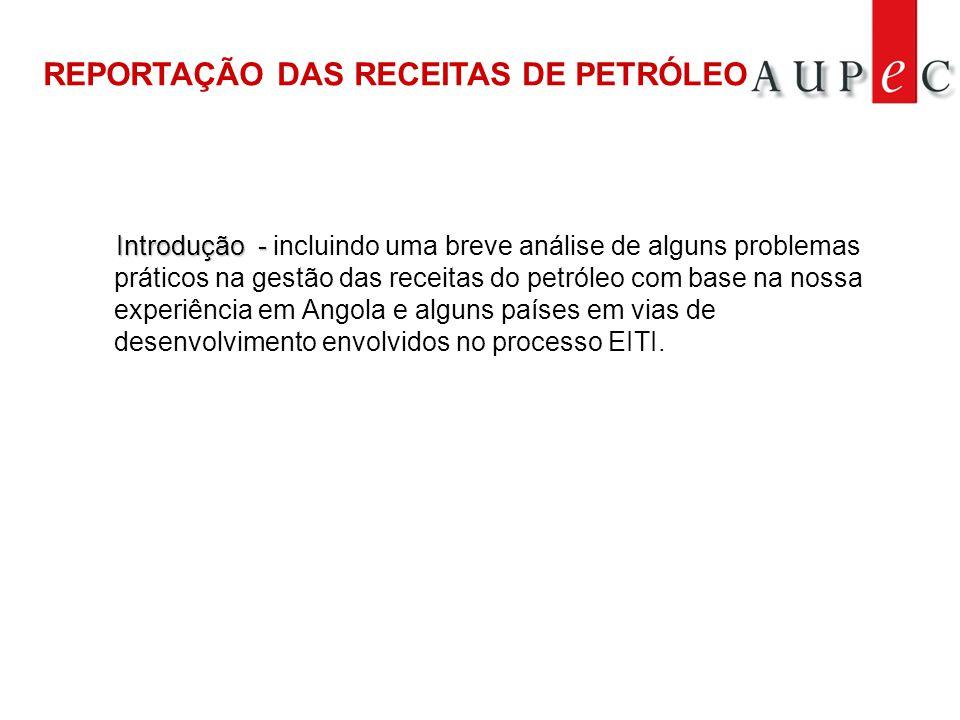 Introdução - Introdução - incluindo uma breve análise de alguns problemas práticos na gestão das receitas do petróleo com base na nossa experiência em Angola e alguns países em vias de desenvolvimento envolvidos no processo EITI.