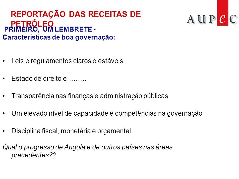 PRIMEIRO, UM LEMBRETE - Características de boa governação: •Leis e regulamentos claros e estáveis •Estado de direito e ……..