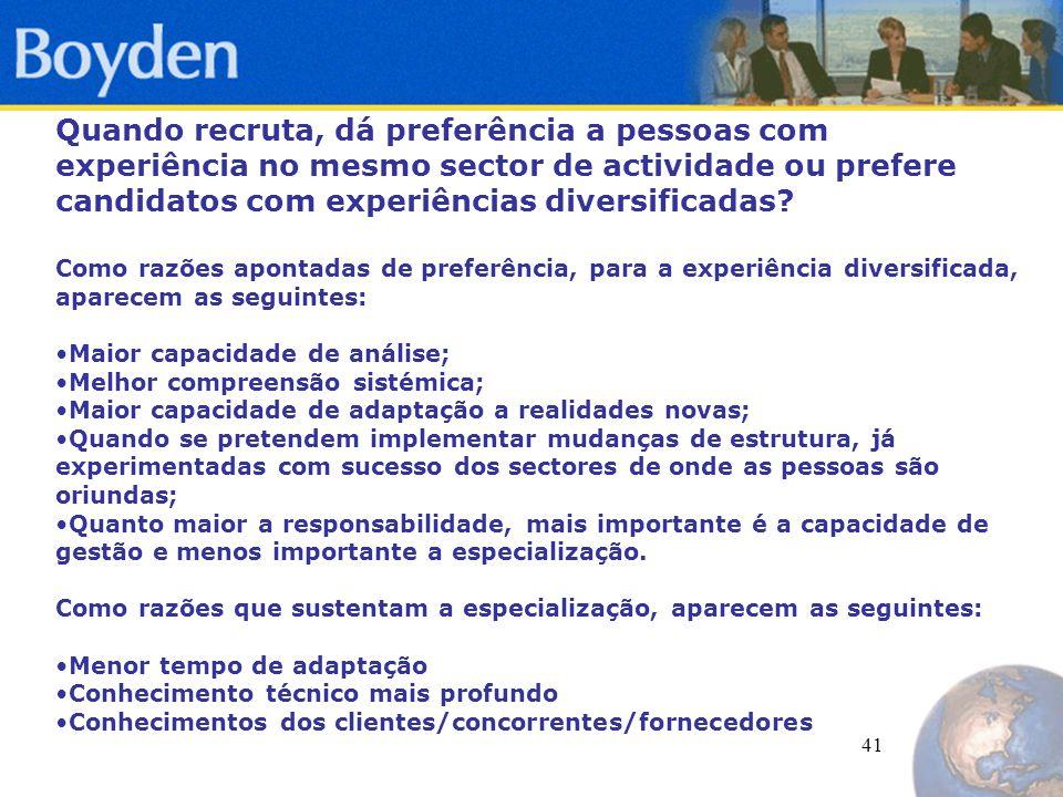 41 Quando recruta, dá preferência a pessoas com experiência no mesmo sector de actividade ou prefere candidatos com experiências diversificadas.