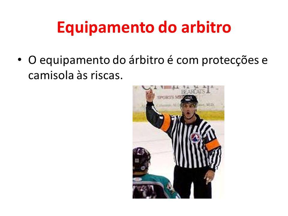 Equipamento do arbitro • O equipamento do árbitro é com protecções e camisola às riscas.