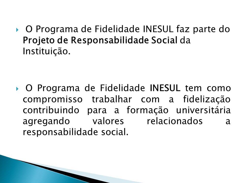  O Programa de Fidelidade INESUL faz parte do Projeto de Responsabilidade Social da Instituição.