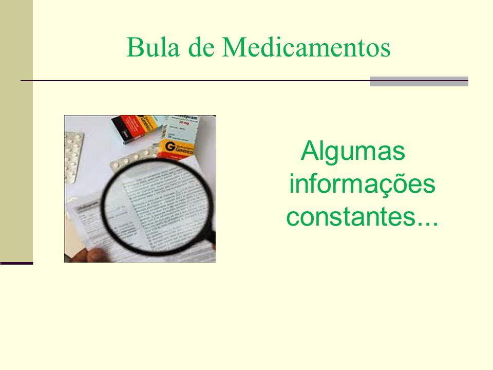 Bula de Medicamentos Algumas informações constantes...