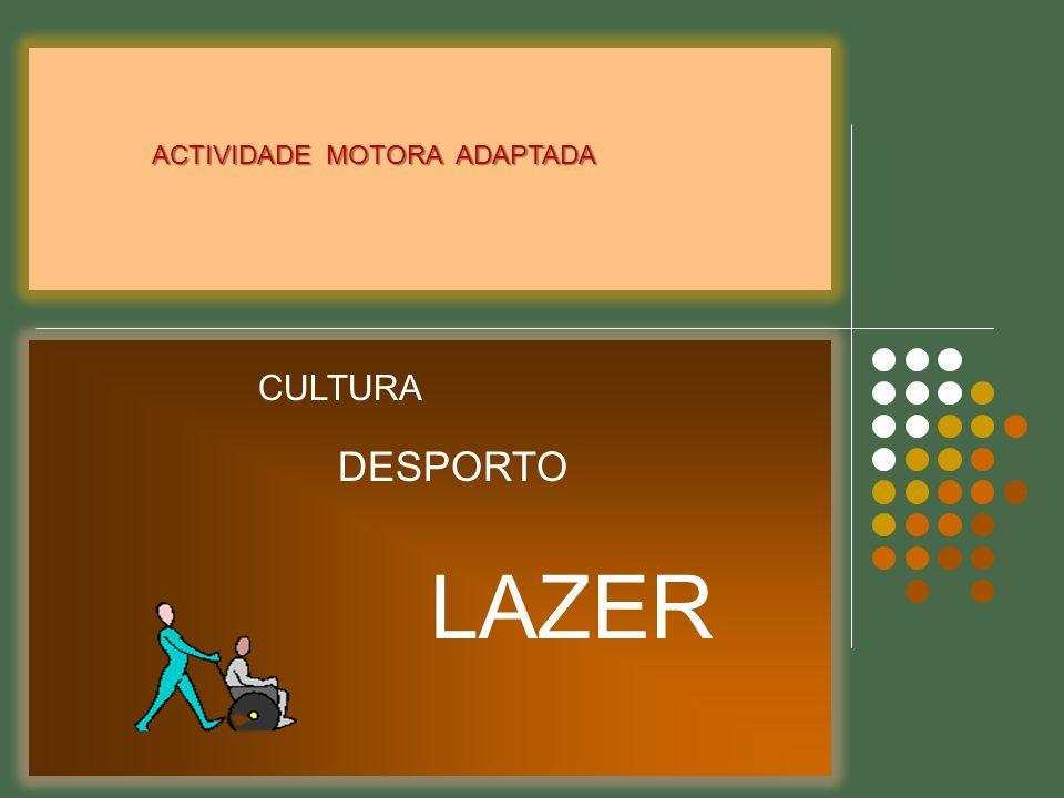 ACTIVIDADE MOTORA ADAPTADA CULTURA DESPORTO LAZER