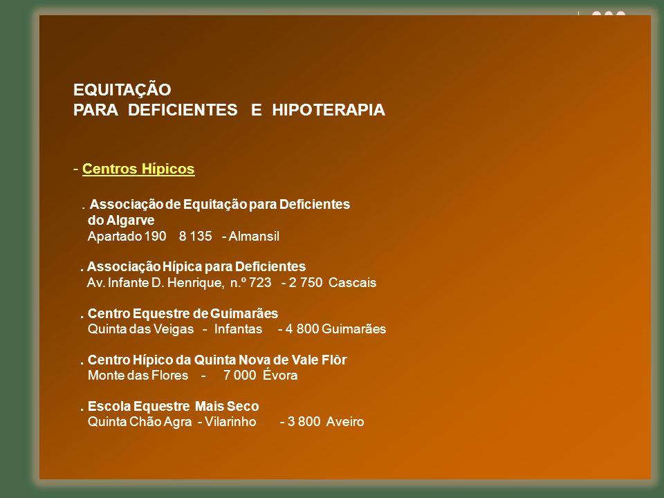 EQUITAÇÃO PARA DEFICIENTES E HIPOTERAPIA - Centros Hípicos. Associação de Equitação para Deficientes do Algarve Apartado 190 8 135 - Almansil. Associa