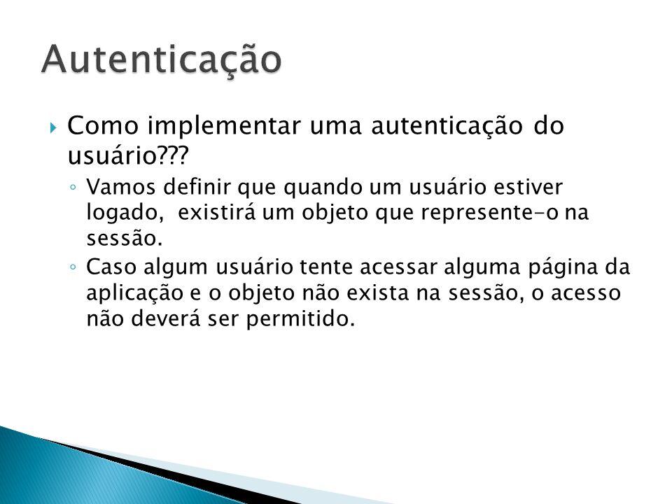  Como implementar uma autenticação do usuário??.